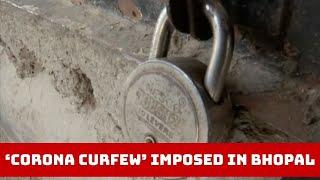 'Corona Curfew' Imposed In Bhopal | Catch News