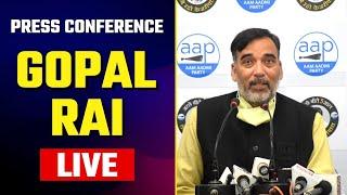 LIVE   AAP Senior Leader Gopal Rai Addressing an Important Press Conference