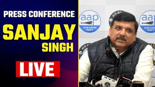 LIVE | AAP Senior Leader Shri Sanjay Singh addressing an Important Press Conference