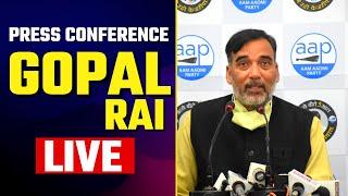 LIVE   AAP Senior Leader Shri Gopal Rai addressing an Important Press Conference