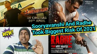 Sooryavanshi And Radhe Took Biggest Risk Of 2021 By Announcing Their Films On April 30 & May13, 2021