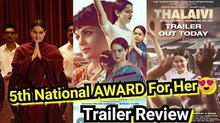 Thalaivi Trailer Review, Kangana Ranaut Can Easily Win 5th National Award For Best Actress