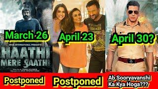 Haathi Mere Saathi Ke Baad Ab Bunty Aur Babli 2 Postponed, Kya Sooryavanshi Bhi Postponed Hogi?
