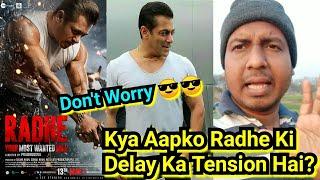 Kya Aapko Radhe Ke Delay Hone Ka Tension Hai?Salman Khan Fans Ko Tension Lene Ki Bilkul Zarurat Nahi