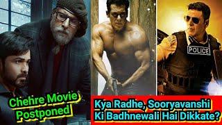 Chehre Movie Postponed, Kya Radhe, Sooryavanshi Ki Badhnewali Hai Dikkate?