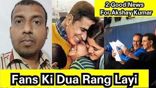 Two Good News For Akshay Kumar Fans,Akki Is Now Returned Home And His Next Raksha Bandhan Will Begin