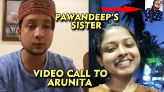 Pawandeep Ke Behan Ka Arunita Ko Video Call, Arunita Ke Charche Uttarakhand Tak | Indian Idol 12