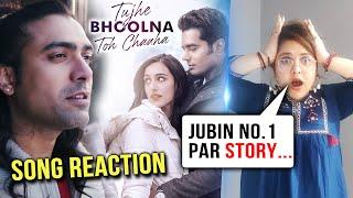 Tujhe Bhoolna Toh Chaaha Song Reaction Ft.Jubin Nautiyal, Lyricist Manoj M
