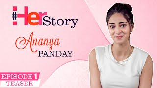Ananya Panday on battling trolls, spreading love & positivity   Her Story - Episode 1 Teaser