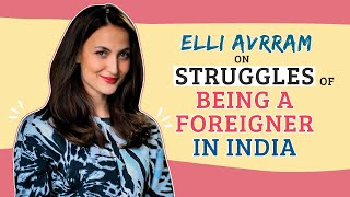 Elli AvrRam BREAKS DOWN; opens up on her struggle, battling self doubt & being judged as a foreigner
