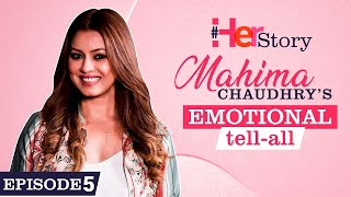 Mahima Chaudhry on her horrific accident, troubled marriage, depression, single parenting  Her Story