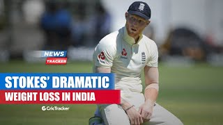 Ben Stokes Reveals Dramatic Weight Loss England Players Suffered In Fourth Test & More Cricket News