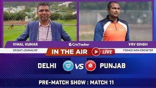 Indian T20 League Match 11 : Delhi vs Punjab Pre Match Analysis With Vimal Kumar & VRV Singh
