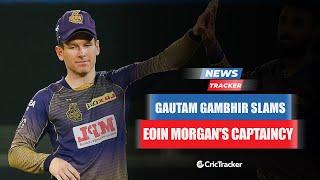 Gautam Gambhir Slams KKR Captain Eoin Morgan After KKR's Loss Against RCB & More Cricket News