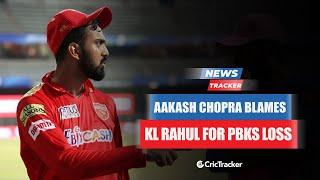 Aakash Chopra Blames KL Rahul For PBKS Loss Against Delhi Capitals & More Cricket News