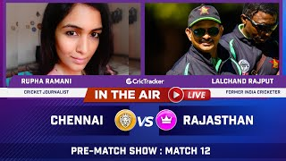 Indian T20 League M-12 : Chennai vs Rajasthan Pre Match Analysis With Rupha Ramani & Lalchand Rajput