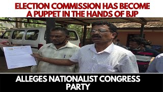 State Election Commission has become a puppet in the hands of BJP alleges Nationalist Congress Party