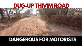 WATCH | Dug-up Thivim road dangerous for motorists
