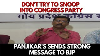 Don't try to snoop into Congress Party, Panjikar's sends strong message to BJP