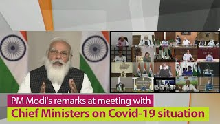 PM Modi's remarks at meeting with Chief Ministers on Covid-19 situation | PMO