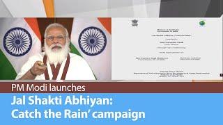 PM Modi launches 'Jal Shakti Abhiyan: Catch the Rain' campaign on World Water Day   PMO