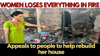 Women loses everything in house fire. Appeals to people to help rebuild her house in Saligao