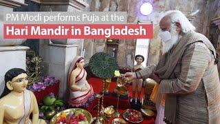 PM Modi offers prayers at Temple of Guru Harichand Thakur in Orakandi, Bangladesh