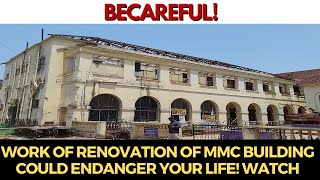 Becareful | Work of renovation of MMC Building could endanger your life! WATCH