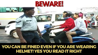 Beware, you can be fined even if you are wearing helmet! Yes you read it right. WATCH TILL END