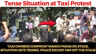 Taxi owners confront Manoj Parab on stage, Situation gets tensed. Police escort him off the stage