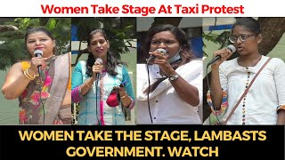 TaxiProtest   Women take the stage, lambasts government. WATCH