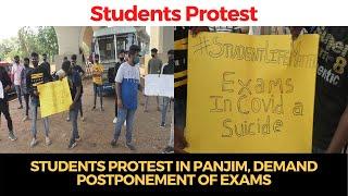 #Exams | Students protest in Panjim, demand postponement of exams