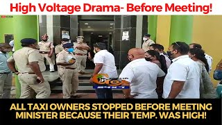 #HighVoltageDrama - All taxi owners stopped before meeting Minister because their temp. was high!