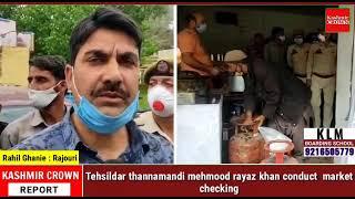 Tehsildar thannamandi mehmood rayaz khan conduct  market checking