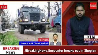 #BreakingNews:Encounter breaks out in Shopian