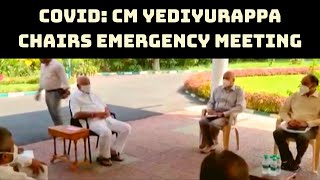COVID: CM Yediyurappa Chairs Emergency Meeting After Hhighest Spike In Cases | Catch News