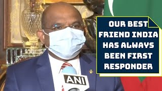'Our Best Friend India Has Always Been First Responder': Maldives Foreign Minister | Catch News