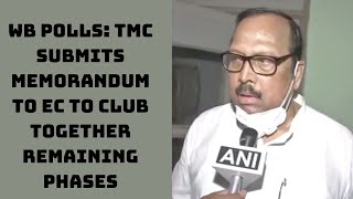 WB Polls: TMC Submits Memorandum To EC To Club Together Remaining Phases | Catch News