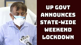 UP Govt Announces State-Wide Weekend Lockdown: Awanish Awasthi | Catch News