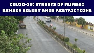 COVID-19: Streets Of Mumbai Remain Silent Amid Restrictions | Catch News