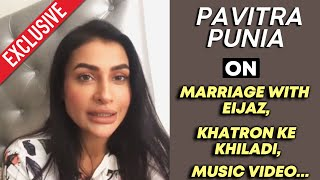Pavitra Punia On Eijaz Khan In Khatron Ke Khiladi, #Pavijaz Music Video, Marriage