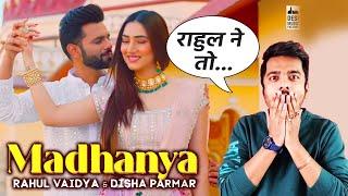 MADHANYA - Rahul Vaidya & Disha Parmar   Asees Kaur   Reaction