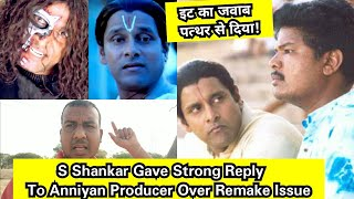 S Shankar Gave Befetting Reply To Anniyan Producer Over Hindi Remake Issue