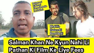 Salman Khan Didn't Take Crores Of Money For Pathan Shoot, Bollywood Ko Burayi Karnewalo Ise Dekhe!