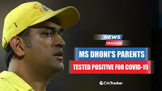 MS Dhoni's Parents Test Positive For COVID-19 & Admitted To Hospital And More Cricket News