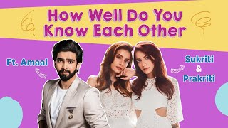 How well do Amaal Mallik, Prakriti Kakar  & Sukriti Kakar know each other? | Levitating | Dua Lipa