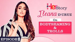 Ileana D'Cruz's EXPLOSIVE tell-all on bodyshaming, trolls, insecure co-actors & sexism | Her Story
