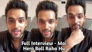 Parth Samthaan Full Interview - Mai Hero Boll Raha Hu - Alt Balaji