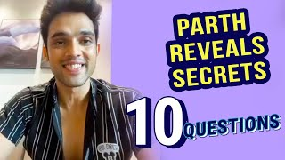 Parth Samthaan Reveals Her SECRETS In 10 Questions