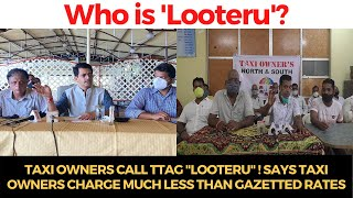 """#Taxi owners call TTAG """"Looteru"""" ! Says taxi owners charge much less than gazetted rates"""